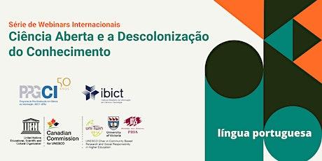 Webinar | Ciência Aberta e a Descolonização do Conhecimento: Português bilhetes