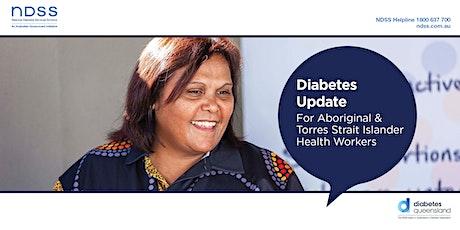 Diabetes Update for Aboriginal & Torres Strait Islander Health Workers tickets