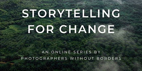 Storytelling for Change:  Developing Long Term Photographic Relationships tickets
