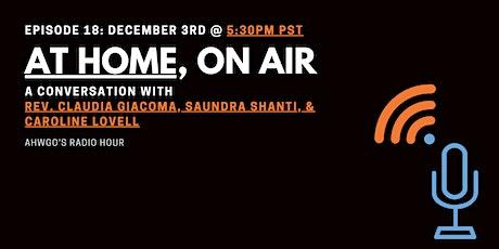 At Home, On Air: Rev. Claudia Giacoma, Saundra Shanti, & Caroline Lovell tickets