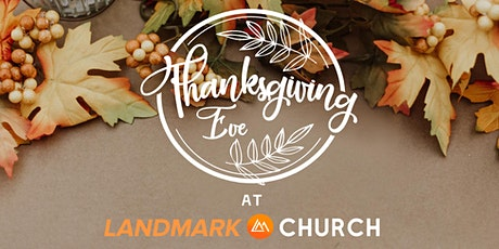 Thanksgiving Eve at Landmark Church tickets