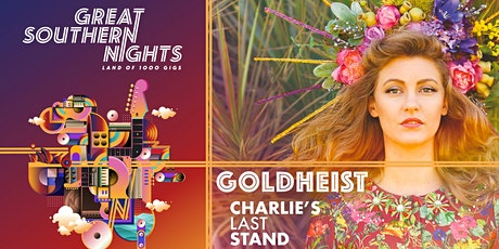 Great Southern Nights: GOLDHEIST (EARLIER SESSION) tickets