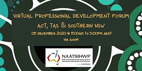 NAATSIHWP ACT, TAS & Southern NSW Professional Development Virtual Forum tickets
