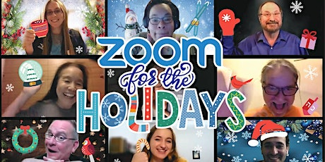 Zoom for the Holidays tickets