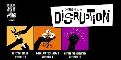 Pardon Our Disruption tickets