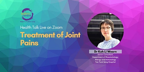 Treatment of Joint Pains by Dr Koh Li Wearn (Zoom or Brahm Centre@Tampines) tickets