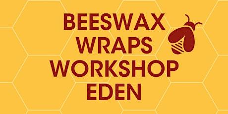 Beeswax Wraps Workshop @ Eden Library tickets
