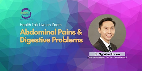 Abdominal Pains & Digestive Problems ( Zoom or Brahm Centre @ Tampines) tickets