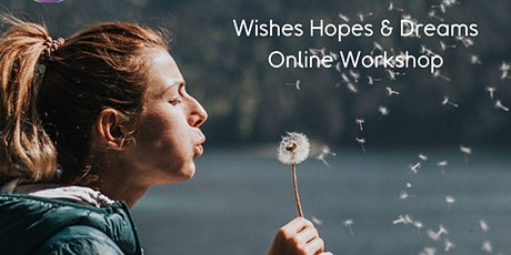 Wishes Hopes & Dreams Online Workshop tickets