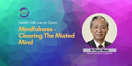 Mindfulness - Clearing The Misted Mind (Brahm Centre @ Tampines or Zoom)