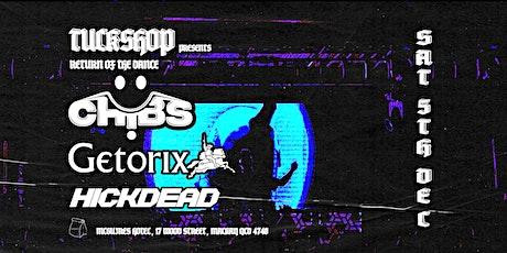Tuckshop Returns  ft. Chibs, Getorix, Hickdead tickets