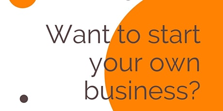 Want to start your own business? tickets