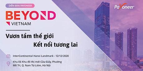Diễn đàn Beyond Vietnam : Vươn tầm thế giới - Kết nối tương lai tickets