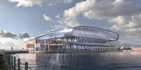 Everton Football Club's vision to build a new stadium tickets