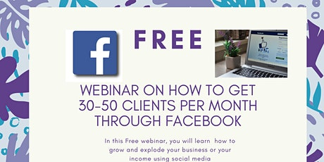 FREE Webinar - How To Get 30-50 Clients Per Month Through Facebook tickets