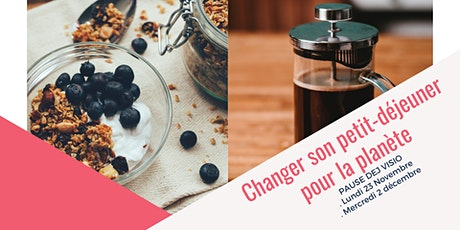 Changer son petit-dejeuner pour la planète et la santé (VISIO) billets