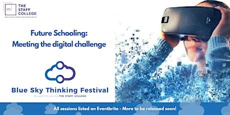 Future Schooling: Meeting the Digital Challenge tickets