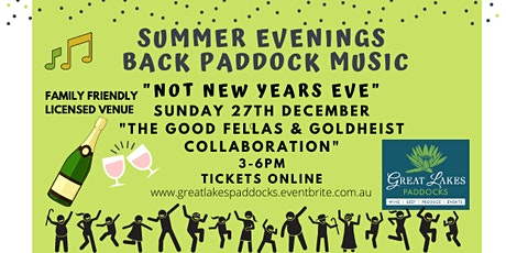Not New Years Eve - Summer Evenings in the Back Paddock tickets