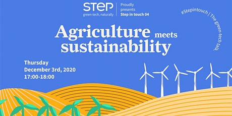 STEP in Touch | Agriculture meets Sustainability biglietti