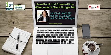 Soul-Food und Corona-Kilos - Wenn unsere Seele Hunger hat - Webinar 3/3 Tickets