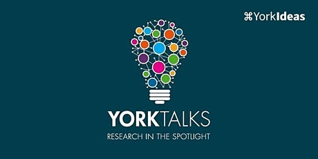 YorkTalks 2021 - Session Four tickets