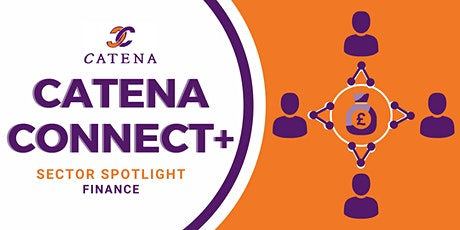 Catena Connect+ Presents: Sector Spotlight - Finance tickets