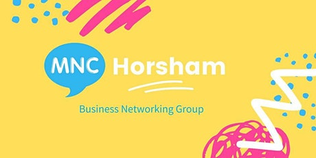 MNC Business Networking Meeting - Horsham tickets
