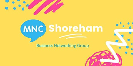MNC Business Networking Meeting - Shoreham tickets