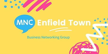 MNC Business Networking Meeting - Enfield Town tickets
