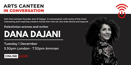 Arts Canteen in Conversation with Dana Dajani tickets