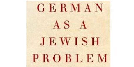 German as a Jewish Problem: The Language Politics of Jewish Nationalism tickets
