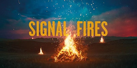 Watch again - Signal Fires: Beyond the Shield tickets