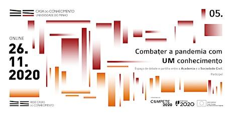 Combater a pandemia com UM Conhecimento | Covid e Cia. | Prof. Manuel Mota bilhetes