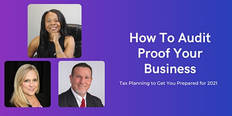 How to Audit Proof Your Business: Tax Planning to Get You Prepared for 2021 tickets