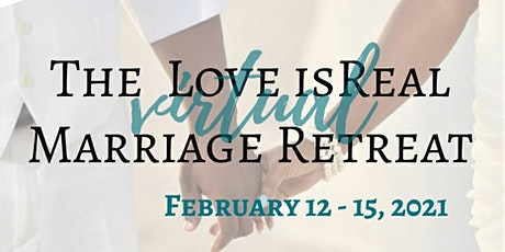The Love isReal Virtual Experience (3-day Marriage Retreat) tickets