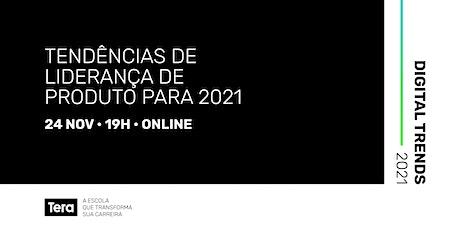 Digital Trends 2021 - Liderança de Produto ingressos