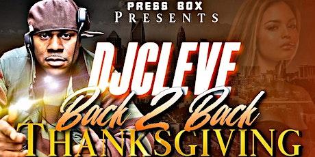 DJ Cleve Back 2 Back Thanksgiving Smash {Thanksgiving Night} tickets