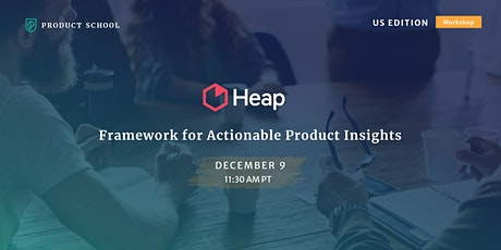 Workshop: Insights to Action: Framework for Actionable Product Insights(US) tickets
