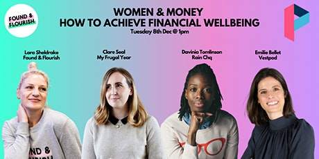 F&F Women & Money  Panel - How to achieve financial wellbeing tickets
