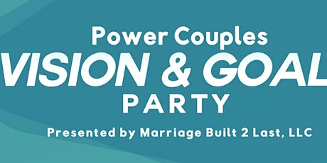 2021 Power Couples Vision And Goals Party tickets