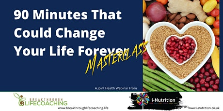 90 Minutes That Could Change Your Life Forever - Health Masterclass tickets