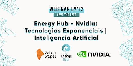 Energy Hub - Nvidia: Tecnologias Exponenciais | Inteligencia Artificial ingressos
