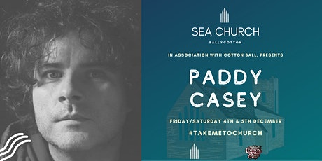 PADDY CASEY Live at Sea Church Ballycotton tickets