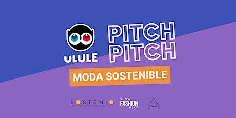 Pitch Pitch Ulule, Moda Sostenible entradas