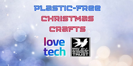 Love Tech Plastic-free Christmas Crafts with the Manx Wildlife Trust tickets