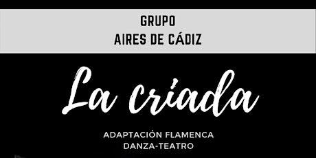 LA CRIADA - Danza teatro - Adaptación Flamenca entradas