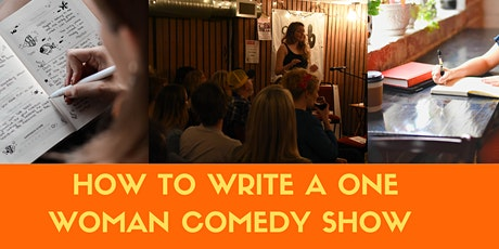 EXCLUSIVE - How to Write a One Woman Comedy Show tickets