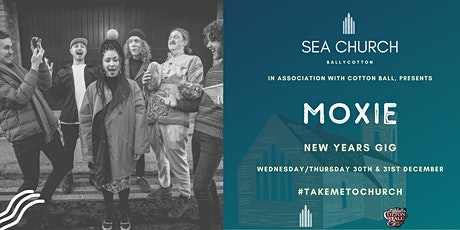 MOXIE Live at Sea Church Ballycotton NYE tickets