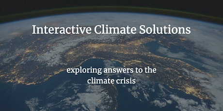 Interactive Climate Solutions - exploring answers to the climate crisis tickets