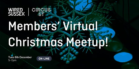 Wired Sussex Members' Virtual Christmas Meetup tickets